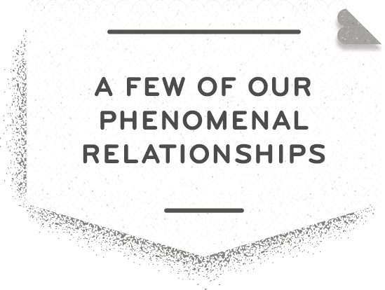 A few of our relationships